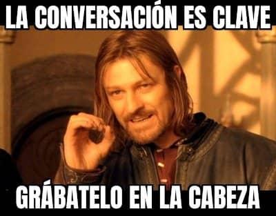 La conversación es clave, grábatelo